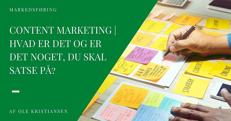 content marketing fremhævet billede hvad er det og er det noget du skal satse på
